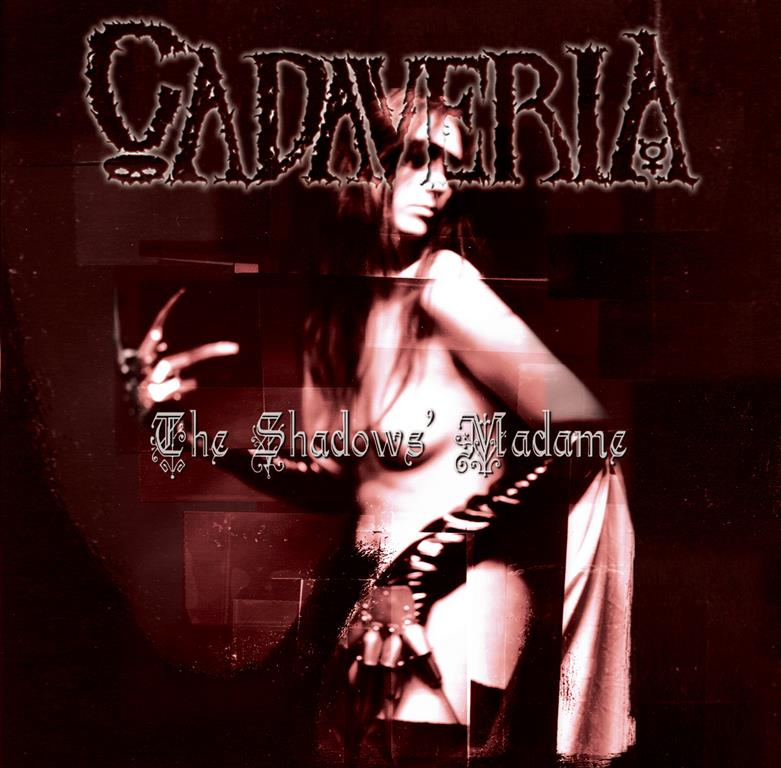 "CADAVERIA: ""The Shadows' Madame"" reissue"